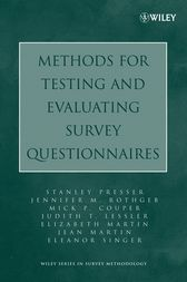 Methods for Testing and Evaluating Survey Questionnaires by Stanley Presser