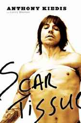 Scar Tissue by Anthony Kiedis