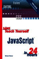 Sams Teach Yourself JavaScript in 24 Hours, Adobe Reader by Michael Moncur