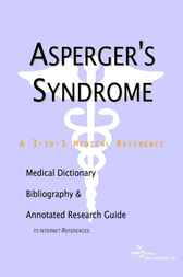Asperger's Syndrome - A Medical Dictionary, Bibliography, and Annotated Research Guide to Internet References by James N. Parker