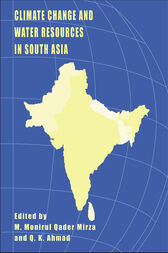 Climate Change and Water Resources in South Asia by M. Monirul Qader Mirza