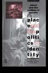 Place and the Politics of Identity by Michael Keith
