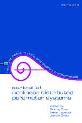 Control Of Nonlinear Distributed Parameter Systems by Goong Chen
