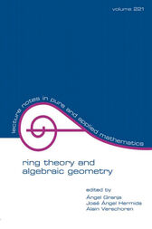 Ring Theory And Algebraic Geometry by A. Granja