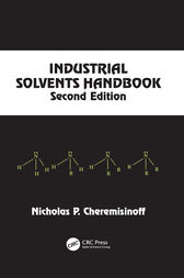 Industrial Solvents Handbook, Revised And Expanded by Nicholas P. Cheremisinoff