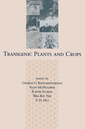 Transgenic Plants and Crops by George C. Khachatourians