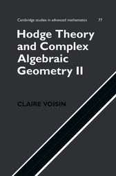 Hodge Theory and Complex Algebraic Geometry II: Volume 2 by Claire Voisin