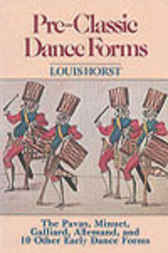 Pre-Classic Dance Forms by Louis Horst