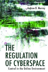 The Regulation of Cyberspace by Andrew Murray