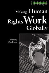 Making Human Rights Work Globally by Anthony Woodiwiss
