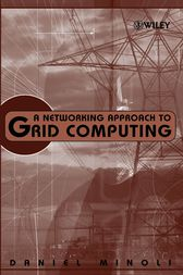 A Networking Approach to Grid Computing by Daniel Minoli