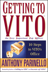 Getting to VITO (The Very Important Top Officer) by Anthony Parinello