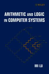 Arithmetic and Logic in Computer Systems by Mi Lu