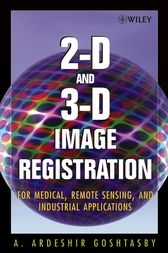 2-D and 3-D Image Registration by A. Ardeshir Goshtasby