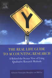 The Real Life Guide to Accounting Research by Christopher Humphrey