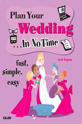 Plan Your Wedding In No Time by Leah Ingram
