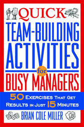 Quick Team-Building Activities for Busy Managers by Brian Cole MILLER