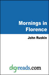 Mornings in Florence by John Ruskin