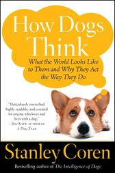How Dogs Think by Stanley Coren