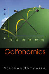 Golfonomics by Stephen Shmanske