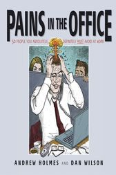 Pains in the Office by Andrew Holmes