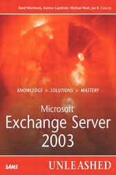 Microsoft Exchange Server 2003 Unleashed by Rand Morimoto