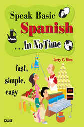 Speak Basic Spanish In No Time by Larry Rios