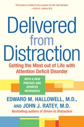 Delivered from Distraction by Edward M. Md Hallowell