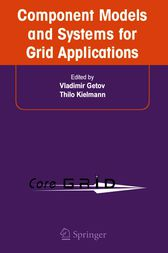 Component Models and Systems for Grid Applications by Vladimir Getov