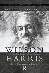Selected Essays of Wilson Harris by A.J.M. Bundy