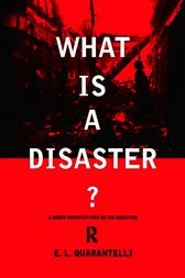 What is a Disaster? by E.L. Quarantelli