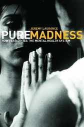 Pure Madness by Jeremy Laurance