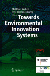 Towards Environmental Innovation Systems by K. Matthias Weber