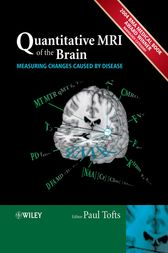 Quantitative MRI of the Brain by Paul Tofts