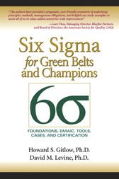 Six Sigma for Green Belts and Champions by Howard S. Gitlow