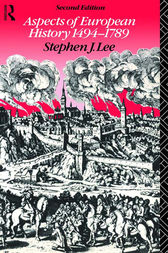 Aspects of European History 1494-1789 by Stephen J. Lee