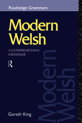 Modern Welsh: A Comprehensive Grammar by Gareth King