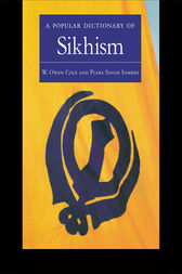 A Popular Dictionary of Sikhism by W. Owen Cole