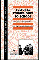 Cultural Studies Goes To School by David Buckingham