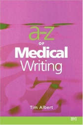 A - Z of Medical Writing by Tim Albert