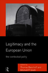 Legitimacy and the European Union by Thomas Banchoff