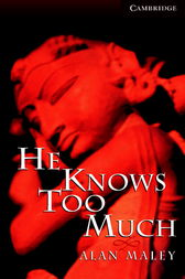 He Knows Too Much by Alan Maley