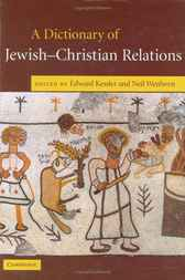 A Dictionary of Jewish-Christian Relations by Edward Kessler