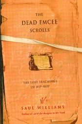 The Dead Emcee Scrolls by Saul Williams