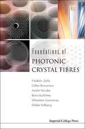 Foundations Of Photonic Crystal Fibres by Frédéric Zolla