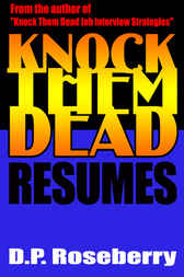 Knock Them Dead Resumes by D.P. Roseberry