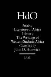 Arabic literature of Africa. Volume IV, Writings of Western Sudanic Africa
