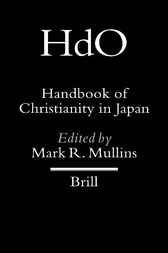 Handbook of Christianity in Japan by M.R. Mullins