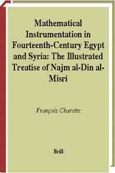 Mathematical instrumentation in fourteenth-century Egypt and Syria by F. Charette