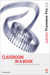 Adobe Premiere Pro 2.0 Classroom in a Book by Adobe Creative Team
